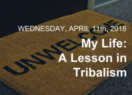 My Life: A Lesson in Tribalism